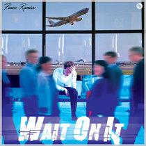 Wait On It (Maxi-Single) cover art