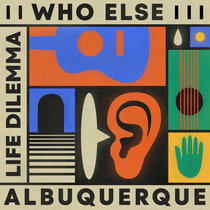 Who Else & Albuquerque - Life Dilemma EP cover art