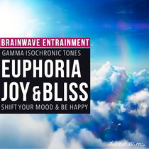 Euphoria - GAMMA Waves for A Good Mood cover art