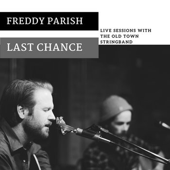 Last Chance by Freddy Parish and the Old Town String Band
