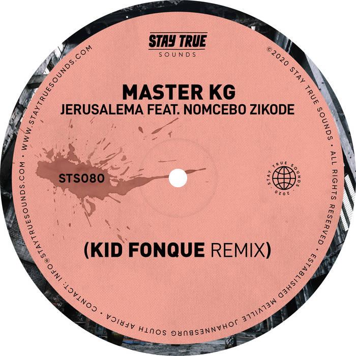 Master KG Ft Nomcebo Zikode – Jerusalema (Kid Fonque Remix) [Stay True Sounds]