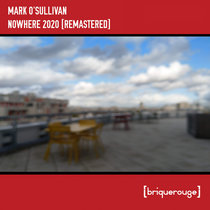 [BR121] : Mark O'Sullivan - Nowhere (Remixes by Mazi & Duriez) cover art