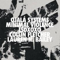 XLR8R+014 (Minimal Violence, LSDXOXO, Ojalá Systems) cover art