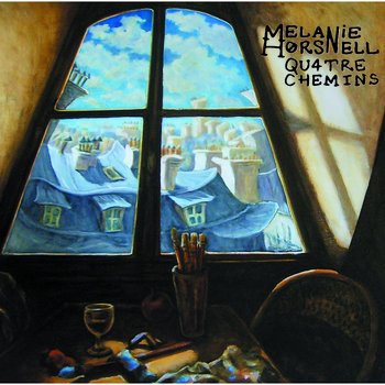 Quatre Chemins ALBUM by Melanie Horsnell