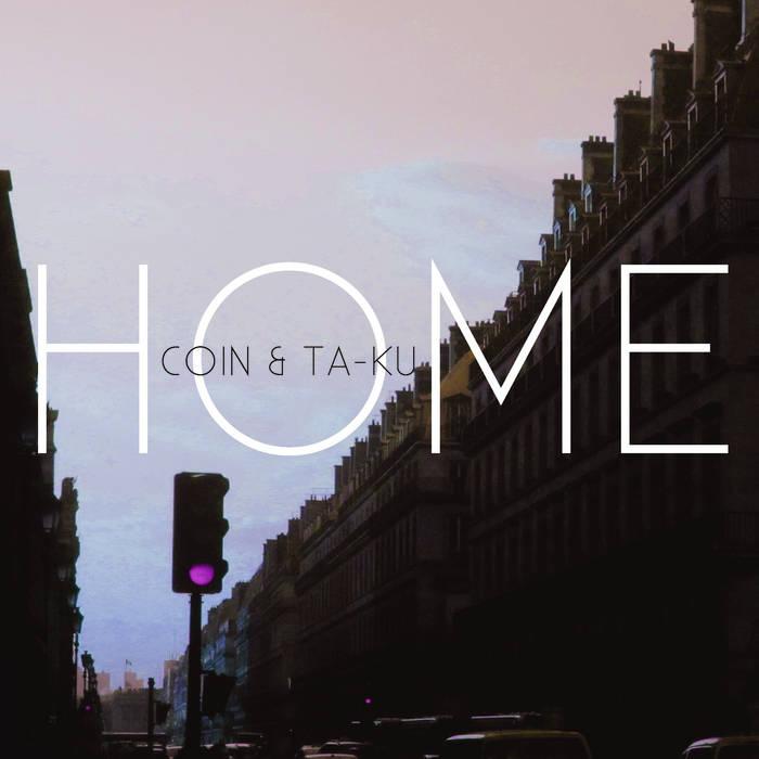 HOME, by COIN & Ta-Ku
