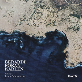 Haven by Berardi Foran Karlen featuring Pascal Schumacher