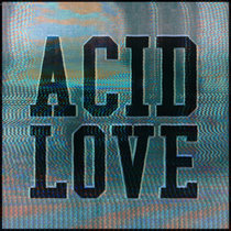 Get Physical Presents: Acid Love - Compiled & Mixed by Roland Leesker cover art