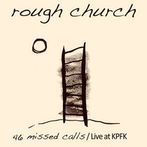 46 Missed Calls/Live at KPFK cover art