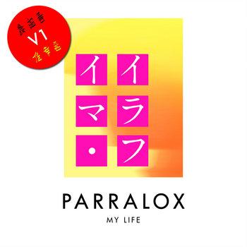 Parralox - My Life V1