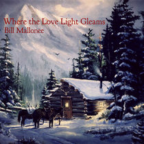 WHERE THE LOVE LIGHT GLEAMS (A Christmas~themed album) cover art