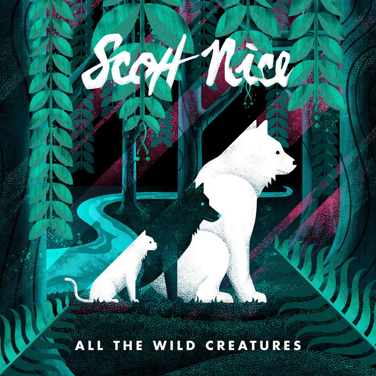 Scott Nice - All The Wild Creatures