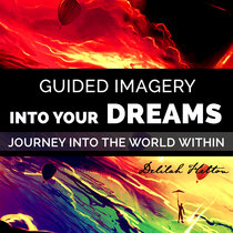 Journey Into Your Dreams - Nighttime Hypnotic Guided Visualization cover art