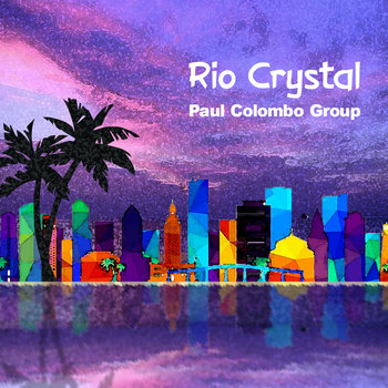 Rio Crystal by Paul Colombo Group