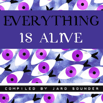 Everything Is Alive by Jaro Sounder