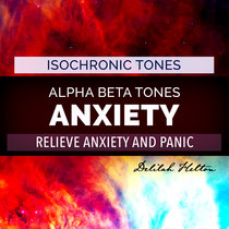 Reduce Anxiety - ALPHA & BETA Binaural Beats cover art