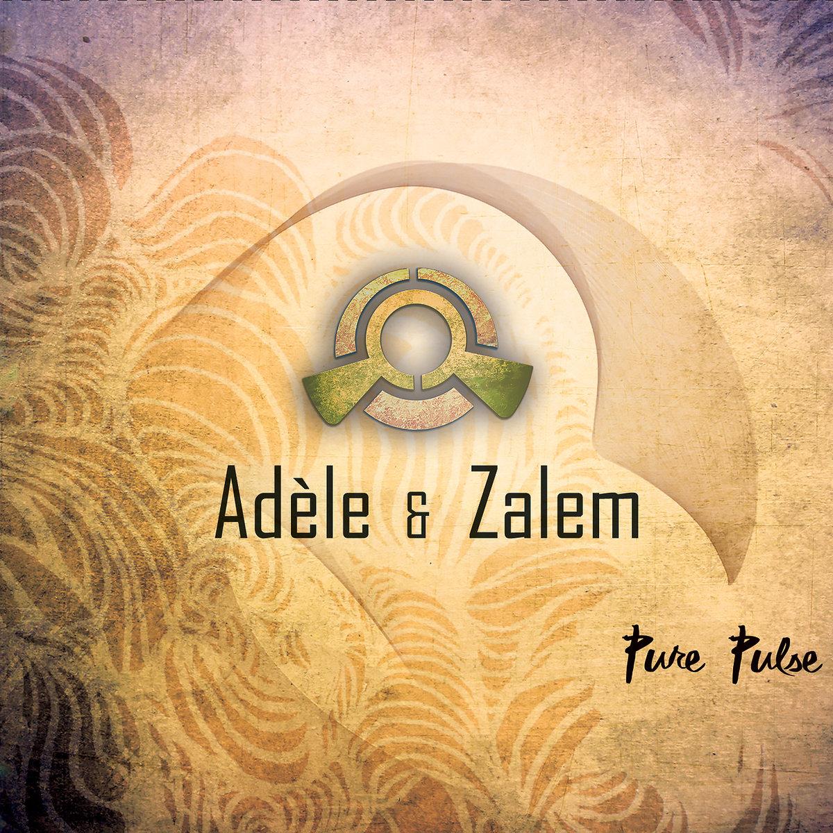 Adèle & Zalem - Pure Pulse