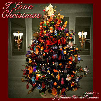 I Love Christmas by palatine ft. Julian Hartwell, piano
