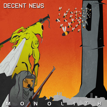 MONOLITH by Decent News