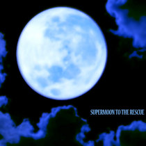 Supermoon to the Rescue cover art