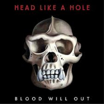 Blood Will Out by Head Like A Hole