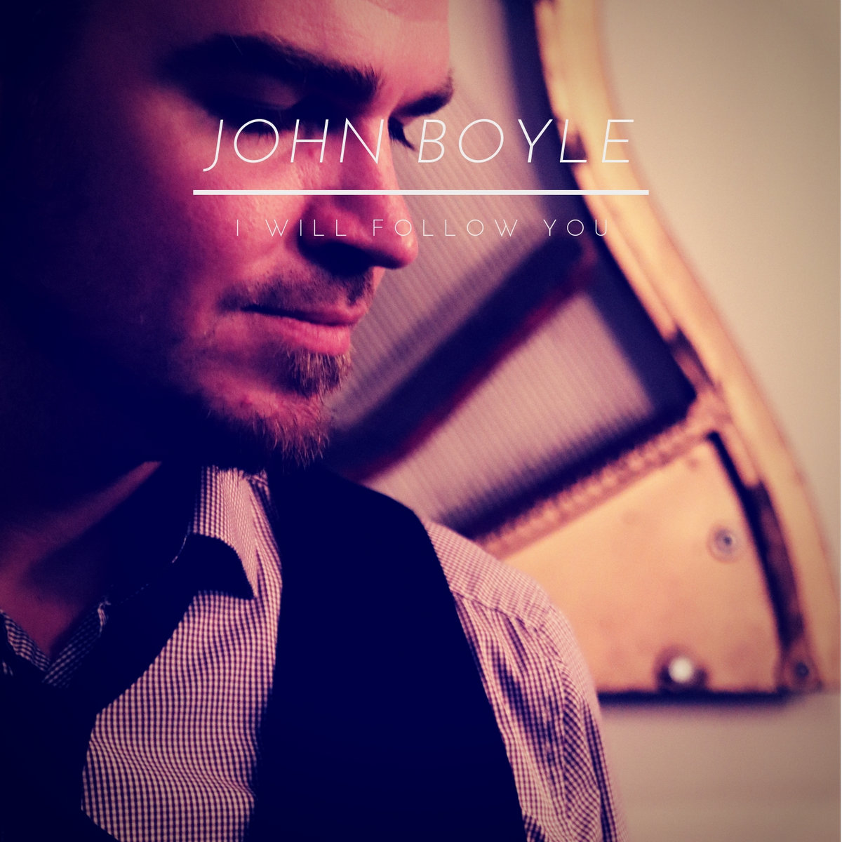 I Will Follow You (Single) by John Boyle