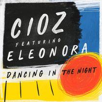 Cioz feat. Eleonora - Dancing In The Night cover art