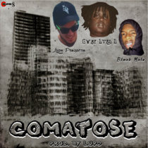 Comatose [Feat. Blxck Male & Gwap Lvrd D] [Prod. By LUPO] cover art