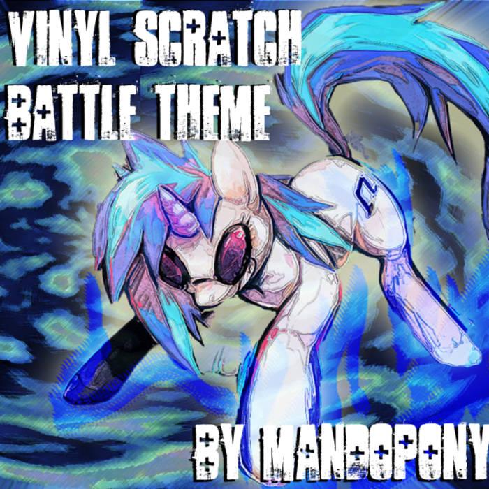 Vinyl Scratch S Battle Theme The V Scratch Sessions