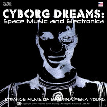 CYBORG DREAMS: Space Music and Electronica cover art