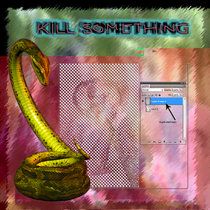 Kill Something cover art