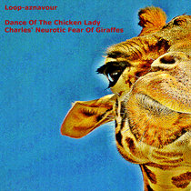 Dance Of The Chicken Lady/Charles' Neurotic Fear Of Giraffes cover art