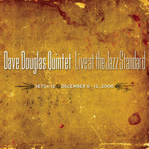 Dave Douglas Quintet - Live at Jazz Standard [2006] Two Bonus Sets cover art