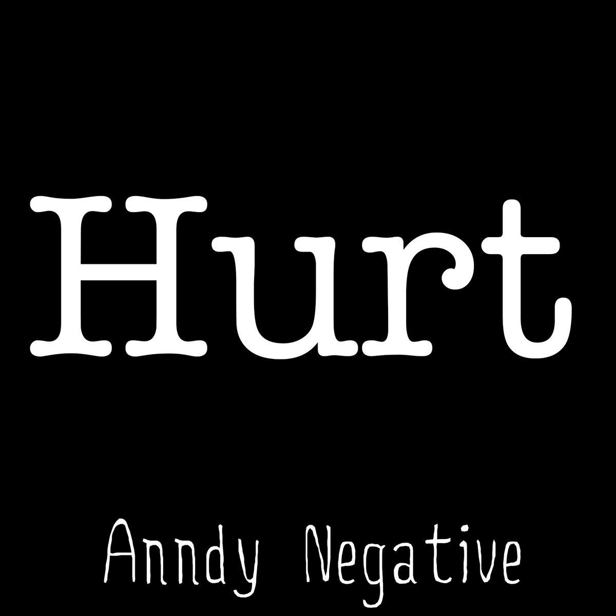Hurt (Nine Inch Nails/Johnny Cash) | Anndy Negative