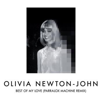Olivia Newton-John - Best Of My Love (Parralox's Machine Remix)