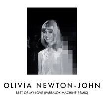 Olivia Newton-John - Best Of My Love (Parralox's Machine Remix) cover art