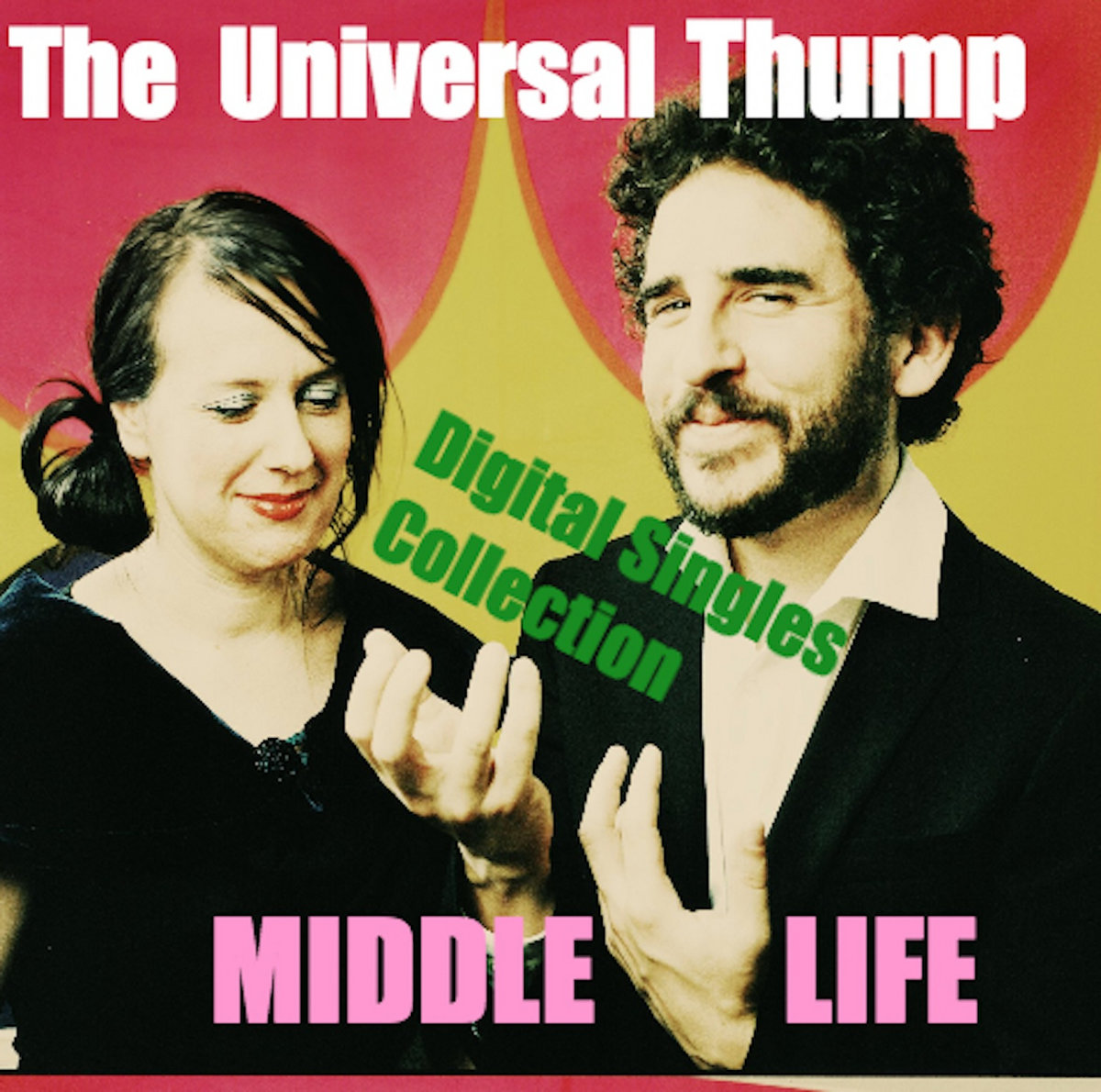 Middle Life by The Universal Thump