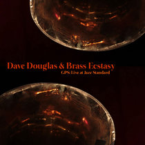 Dave Douglas & Brass Ecstasy, GPS: Live at Jazz Standard [2011] cover art