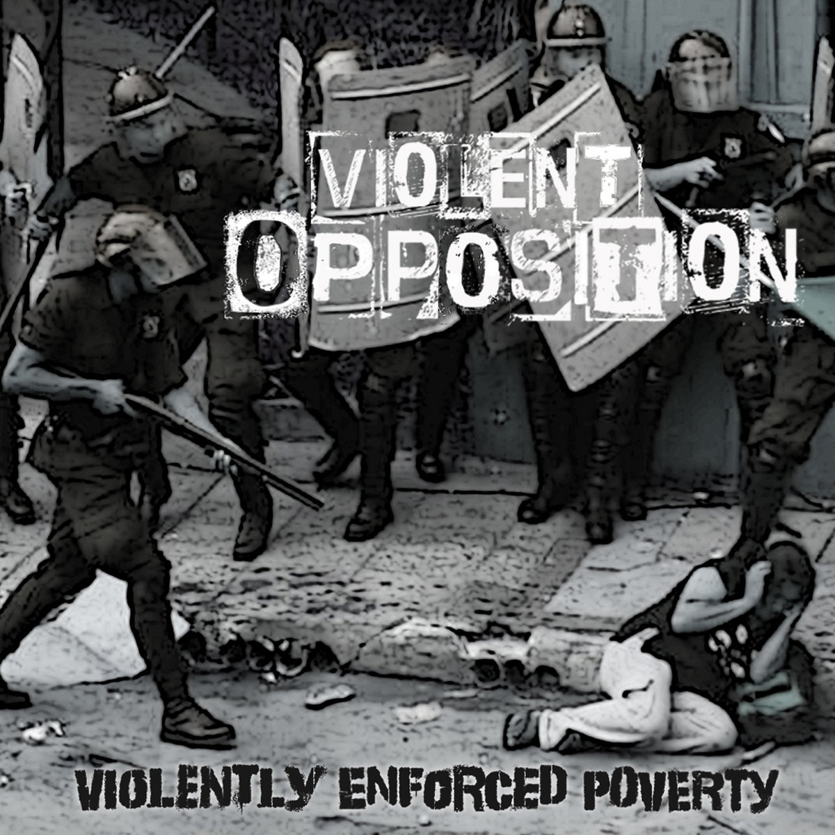 Violent Opposition - Violently Enforced Poverty