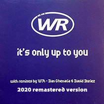 WR - It's Only Up To You (David Duriez & Dan Ghenacia Remix) [2020 Remastered Version] cover art