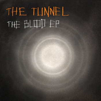 The Blood EP by The Tunnel