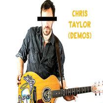 Chris Taylor (Demos 2011) cover art