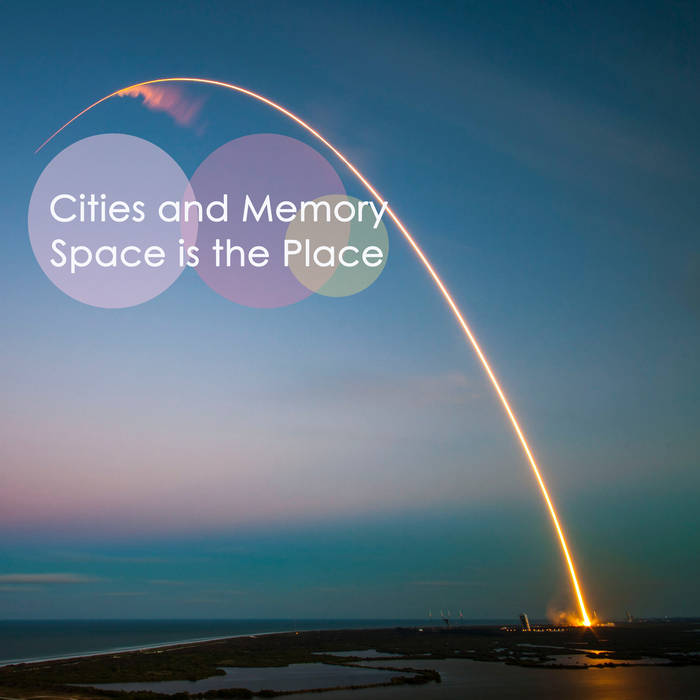 Space is the Place - Cities and Memory