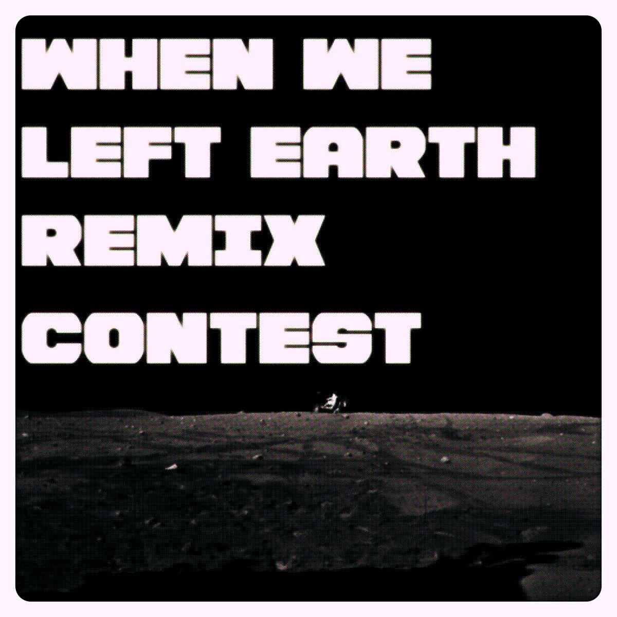 When We Left Earth - Remix Stems | kosmonaut