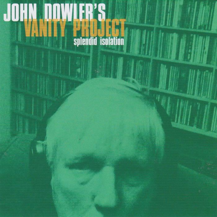 John Dowler's Vanity Project