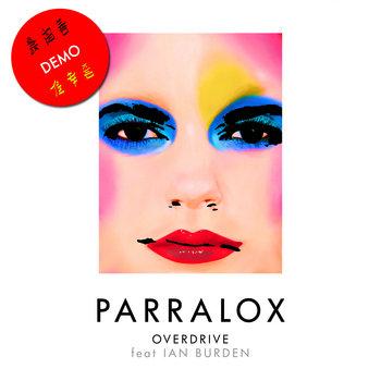Parralox - Overdrive feat Ian Burden (Demo)