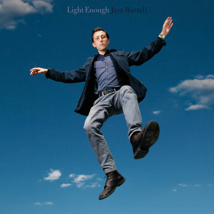 JAYE BARTELL - LIGHT ENOUGH