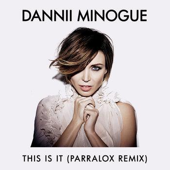 Dannii Minogue - This Is It (Parralox Remix)