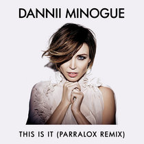 Dannii Minogue - This Is It (Parralox Remix) cover art