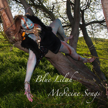 Medicine Songs by Blue Lilah