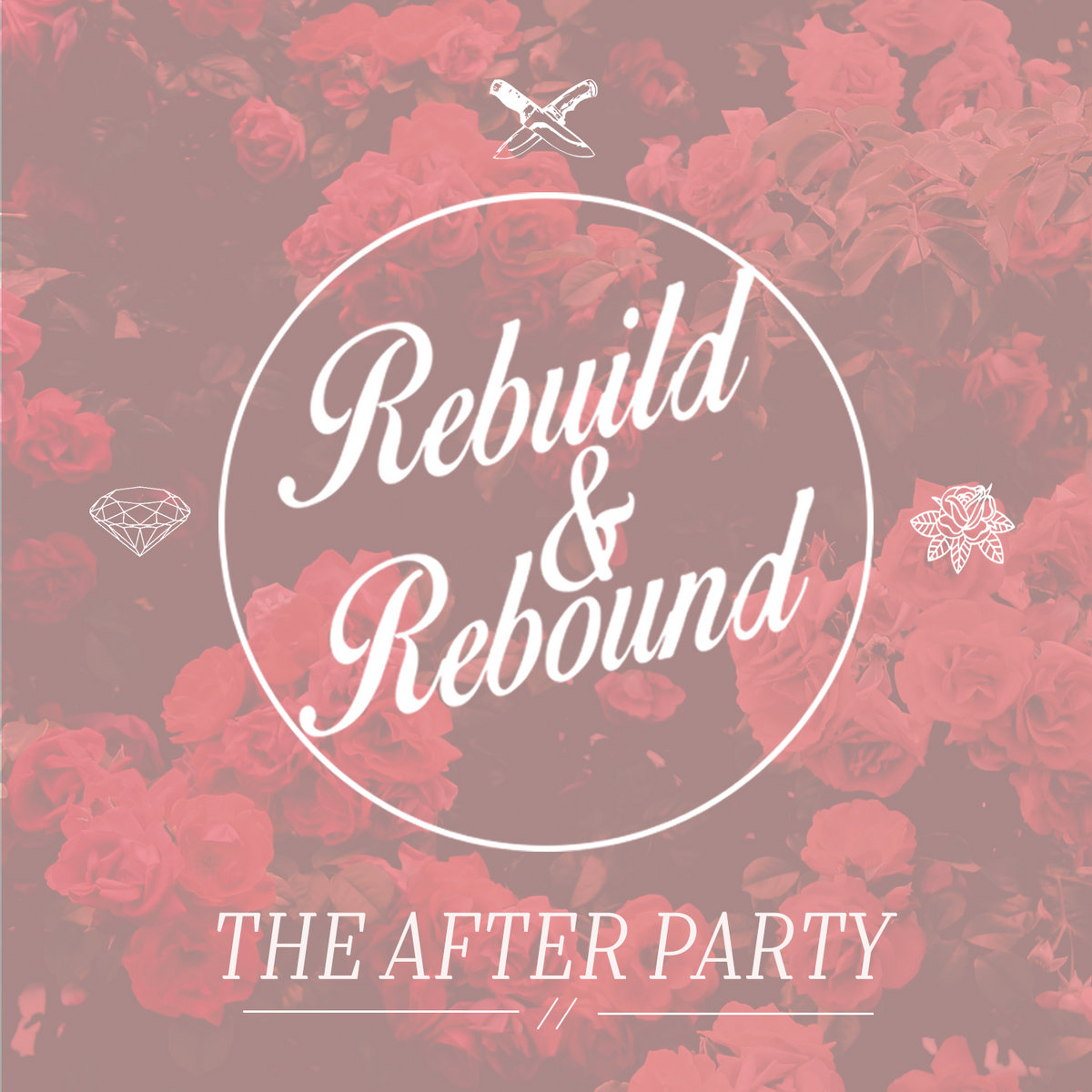 Rebuild & Rebound - The After Party [EP] (2017)